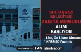 Sultangazi Belediyesi 15 Zabıta Memuru Alacak! Başvurular Başlıyor!