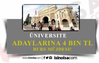 Üniversite Adaylarına Müjde 4 Bin TL'ye Kadar Burs Müjdesi!