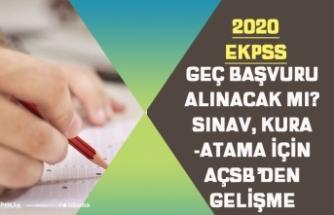 2020 EKPSS Sınavı Tarihi Nedir? Kura Başvuru Tarihi! Geç Başvuru Alınacak mı?