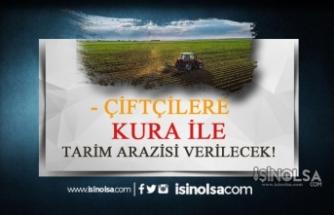 Çiftçiye Kura ile Tarım Arazisi Verilecek!