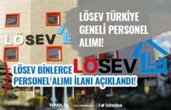 Lösev Binlerce Personel Alımı İlanları Açıkladı! Türkiye Genelinde!