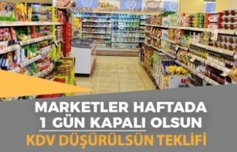 Marketler Haftada 1 Gün Kapalı Olsun ve KDV Düşürülsün Teklifi! Karar Bakanlıkta!