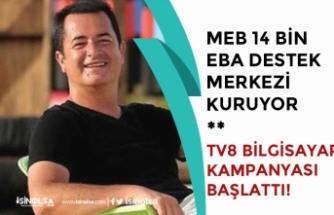 MEB 14 Bin Eba Destek Merkezi Kuruyor! TV8'den Bilgisayar Kampanyası ile Öğrencilere Destek!