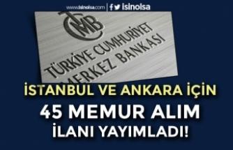 Merkez Bankası İstanbul ve Ankara İline 45 Memur Alımı İlanı Yayımladı