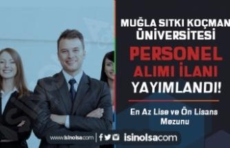 Muğla Sıtkı Koçman Üniversitesi Lise ve Ön Lisans Personel Alım İlanı Yayımladı