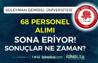 Süleyman Demirel Üniversitesi 68 Personel Alımı Sonuçları Ne Zaman Açıklanacak?