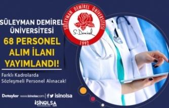 Süleyman Demirel Üniversitesinden Yeni İlan: Sözleşmeli 68 Personel Alacak