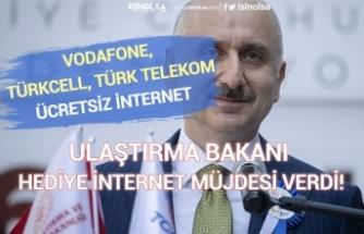 Ulaştırma Bakanı Ücretsiz İnternet Müjdesini Verdi! Vodafone, Türkcell, Türk Telekom!