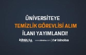 Üniversiteye İŞKUR'da Engelli Temizlik Görevlisi Alım İlanı Yayımladı!