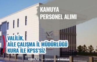 Valiliğe, İl Sosyal Hizmetler Müdürlüğü 75 Toplum Yararına Personel Alımı! Kura ile!