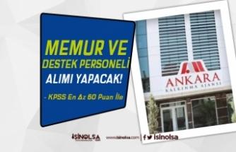 Ankara Kalkınma Ajansı Destek Personeli ve Memur Alımı Yapacak