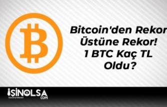 Bitcoin'den Rekor Üstüne Rekor! 1 BTC Kaç TL Oldu?
