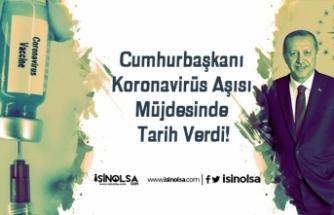 Cumhurbaşkanı Koronavirüs Aşısı Müjdesinde Tarih Verdi!