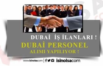 Dubai İş İlanları! Dubai'de İş Olanakları! Başvuru Şartları!
