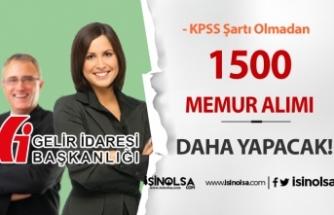 Gelir İdaresi Başkanlığı Özel Sınav İle KPSS Siz 1500 Memur Alımı Daha Yapacak