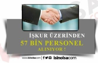 İŞKUR Üzerinden 57 Bin Personel Alınacak!