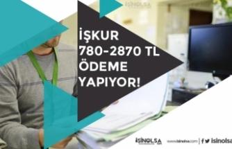 İŞKUR'dan İşsiz Vatandaşlara 780 Tl ile 2870 Tl Destek İçin Kursa Katılma Şartları!