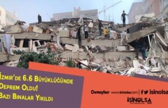 İzmir'de 6.6 Büyüklüğünde Deprem Oldu! Bazı Binalar Yıkıldı