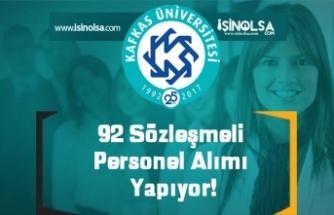 Kafkas Üniversitesi 92 Sözleşmeli Personel Alımı Yapıyor!