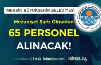 Mersin Büyükşehir Belediyesi KPSS Siz 65 Personel Alımı Yapıyor