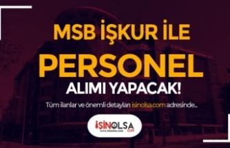 MSB Merkez ve Taşra Teşkilatına KPSS Siz Personel Alımı İlanı Yayımlandı
