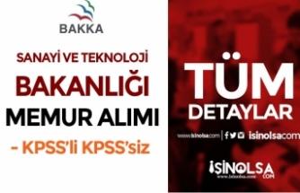 Sanayi ve Teknoloji Bakanlığı BAKKA KPSS'li KPSS Siz Memur Alımı Yapıyor