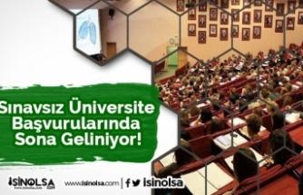 Sınavsız Üniversite Başvurularında Sona Geliniyor!