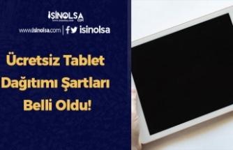 Ücretsiz Tablet Dağıtımı Şartları Belli Oldu!