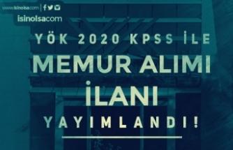 Yükseköğretim Kurulu Başkanlığı ( YÖK ) 2020 KPSS İle Memur Alım İlanı