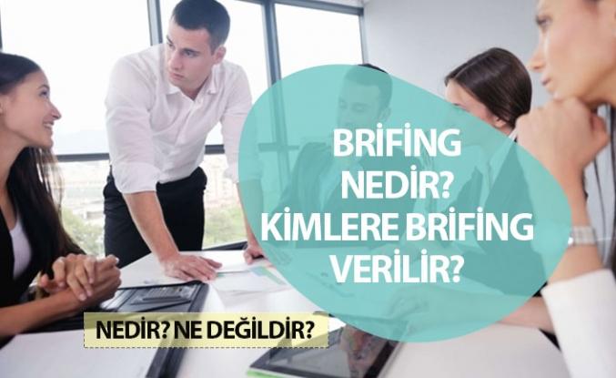 Brifing Ne Demek? Brifing Kimlere Verilir? Anlamı!