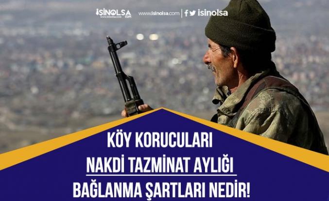 Güvenlik Köy Korucuları Nakdi Tazminat Aylığı Bağlanma Şartları Nedir!