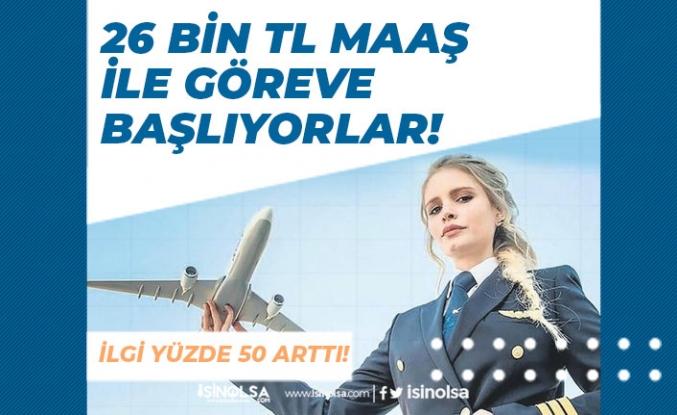 26 Bin Tl Maaş ile Mesleğe Başlıyorlar! Pilot Mesleği Eğitimine İlgi Arttı!