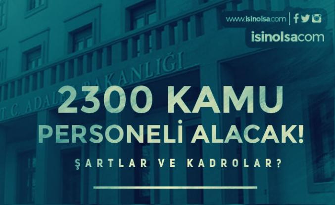 Adalet Bakanlığı 2300 Kamu Personeli Alımı Şartlar ve Kadro Dağılımı Belli Oldu!