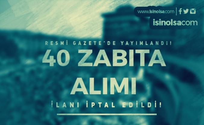Şahinbey Belediyesi 40 Zabıta Memuru Alımı İlanı İptal Edildi!