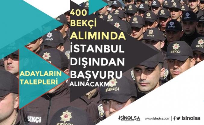 EGM PA 400 Bekçi Alımı İkamet Şartında İstanbul Dışından Başvuru Yapılacak mı?