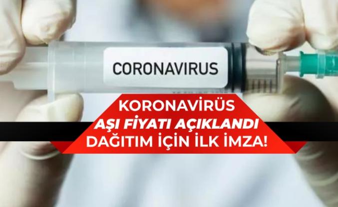 Koronavirüs Aşı Fiyatı Açıklandı! Dağıtım İçin İlk İmzalar Atıldı!