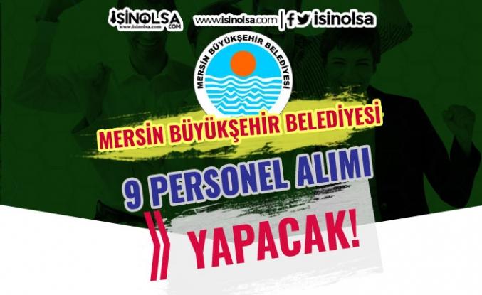 Mersin Büyükşehir Belediyesi KPSS'siz 9 Personel Alımı Yapılacak