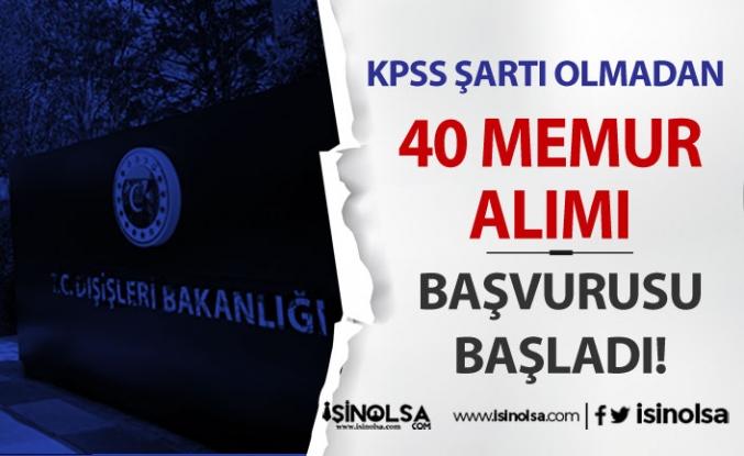 Dışişleri Bakanlığı KPSS Siz 40 Meslek Memur Alımı Başvurusu Başladı