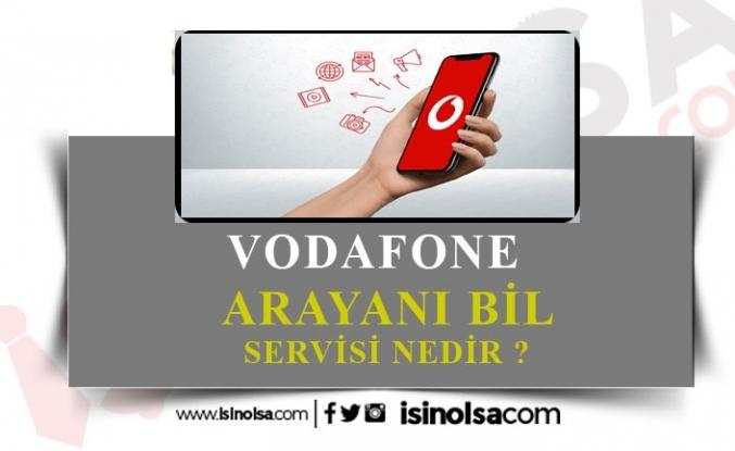 Vodafone Arayanı Bil Servisi