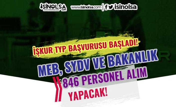 MEB, SYDV ve Kültür Bakanlığı İŞKUR TYP 846 Personel Alımları Başladı!