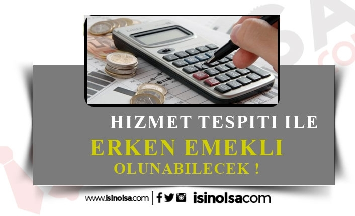 Hizmet Tespiti ile Erken Emeklilik Olanağı!