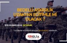 Bedelli Askerlik Uzaktan Eğitimle Mi Oluyor?