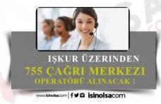 İŞKUR Üzerinden 755 Çağrı Merkezi Operatörü Alınıyor!