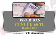 İŞKUR'dan Günlük 60 TL Cep Harçlığı!