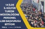Kültür Turizm Müdürlüklerine Personel Alımı Başvuruları Sona Eriyor!