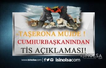 Taşerona Müjde! Cumhurbaşkanlığından TİS Açıklaması!