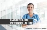 Hastaneler İçin Personel Alımı Başladı! İlan Kadroları ve Başvuru Detayı!