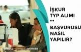 İŞKUR Kamuya Toplum Yararına Programı TYP Başvurusu Nasıl Yapılır?