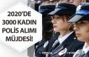2020'de 3 Bin Kadın Polis Alımı Yapılacak!...