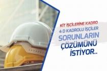 KİT İşçileri Kadroya Geçmek, 4D kadrolu İşçiler Sorunların Çözülmesini İstiyor!